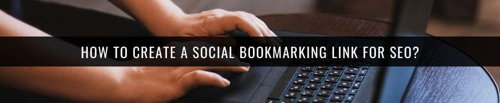 How to Create a Social Bookmarking link for SEO?